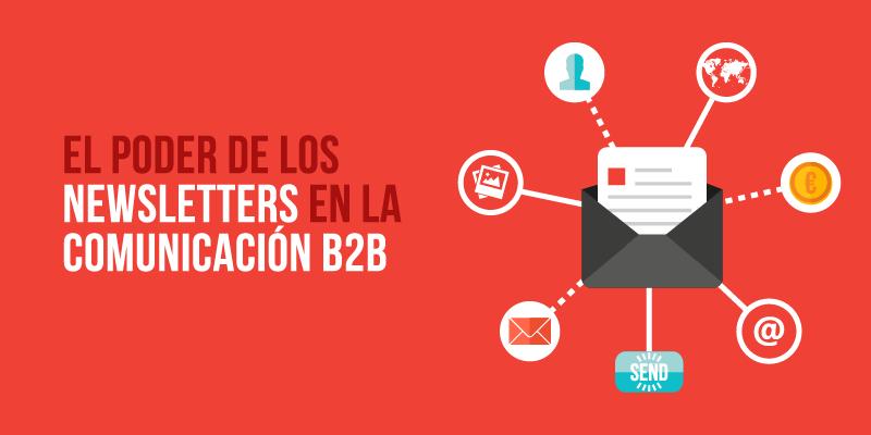 El poder de los newsletters en la comunicación B2B