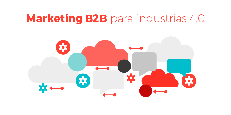Marketing B2B para industrias 4.0