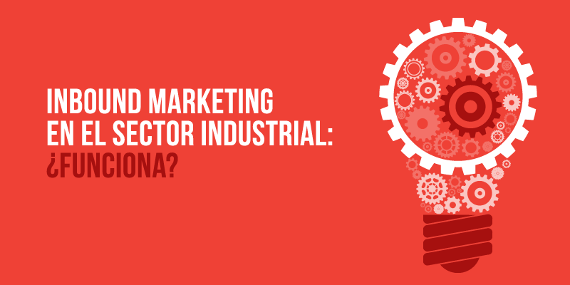 Inbpund marketing en el sector Industrial: ¿funciona?