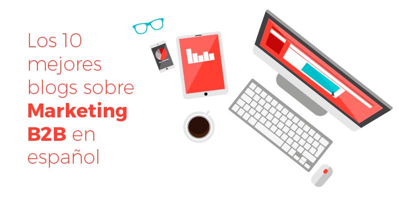 Los 10 mejores blogs sobre marketing b2b
