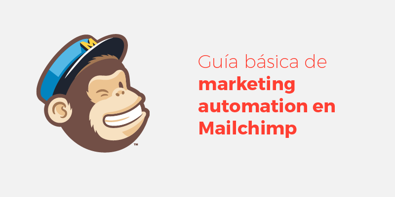 Guía básica de marketing automation en Mailchimp