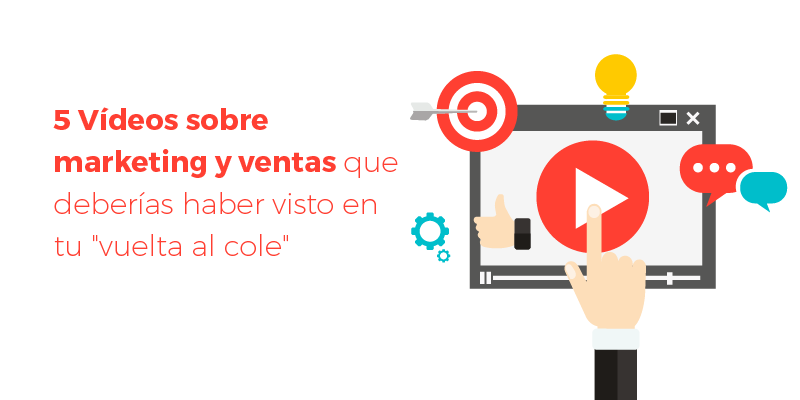 5 vídeos sobre marketing y ventas que deberías haber visto en tu