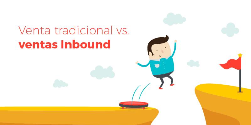Venta tradicional vs. ventas Inbound