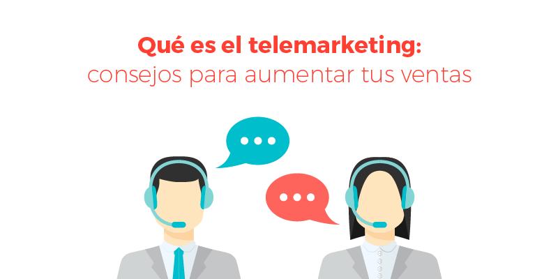 que-es-el-telemarketing-consejos-para-aumentar-tus-ventas